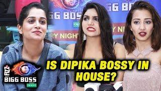 Is Dipika Kakar BOSSY In Bigg Boss 12 Kriti And Roshmi REPLIES   Bigg Boss 12