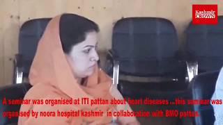 A seminar was organised at ITI pattan about heart diseases . By  Noora hospital.