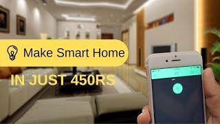 How to Make Smart homes | In just 450Rs | Indian LifeHacker