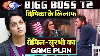 Surbhi And Romil PLANS BIG GAME Against Dipika Kakar | Bigg Boss 12 Latest Update