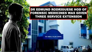 GMC GOOF UP: Dr Edmund Rodriguese HOD Of Forensic Medicines Was Given Three Service Extensions