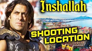 Salman Khan INSHALLAH Location Scouting Begins In ITALY