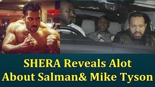 Salman Khan Bodyguard Shera Reveals A Lot About Salman And Mike Tyson!