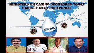 Ministers On Casino Sponsored Tour? Cabinet Meet Postponed