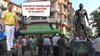 Statues Of Footballers In Every Junction Of Calangute: Lobo