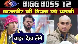 Karanvir THREATENS Deepak Thakur   Big Fight   Big Boss 12 Latest Update