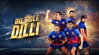 Pro Kabaddi Season 6 | Dabang Delhi KC | Dil Bole Dilli