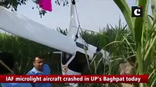 IAF's Microlight Aircraft Crashes in UP's Baghpat, pilots safe