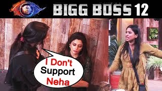 Dipika Stands For Saba-Somi Doesnt Support Neha Pendse | Bigg Boss 12 Latest Update