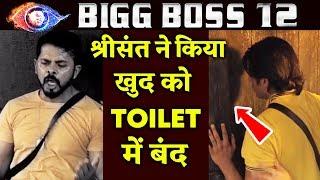 Shocking! Sreesanth LOCKS Himself In TOILET Heres Why | Bigg Boss 12