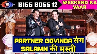 Govinda Masti With Salman Khan | Bigg Boss 12 Weekend Ka Vaar | PARTNER Reunite