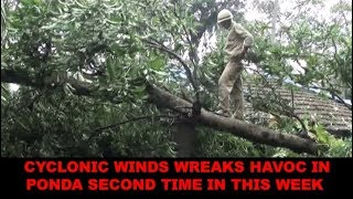 Cyclonic Winds wreaks havoc in Ponda second time in this week