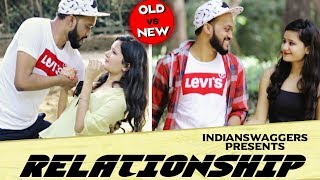 Relationship: New Vs One Year Old || Indian Swaggers Comedy
