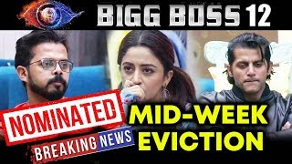 Bigg Boss 12 MID-WEEK EVICTION | Sreesanth, Neha & Karanvir | SHOCKING TWIST | Who Will Be Evicted?