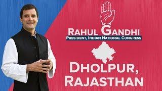 LIVE: Congress President Rahul Gandhi addresses a gathering in Dholpur, Rajasthan.