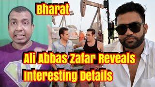 Ali Abbas Zafar Reveals Interesting Details About BHARAT Movie