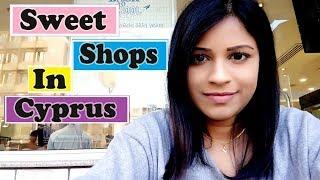 Sweet Shops In Cyprus/මාත් එක්ක Sweets ගන්න යමුද?