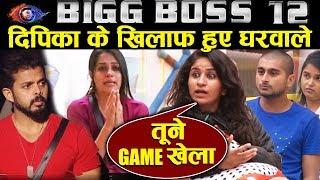 Housemates TARGETS Dipika For Sreesanth's EVICTION | Bigg Boss 12 Update