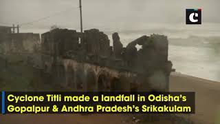 Cyclone Titli makes landfall in Odisha, Andhra Pradesh