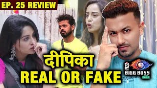 Dipika Kakar REAL OR FAKE? | Is Dipika Insecure About Srishty? | Bigg Boss 12 Ep. 25 Review
