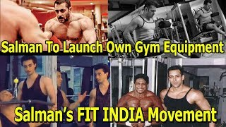 #SalmanKhan To Launch Own Gym Equipment For Fit India Movement