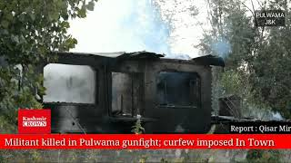 Militant killed in Pulwama gunfight; curfew imposed in town