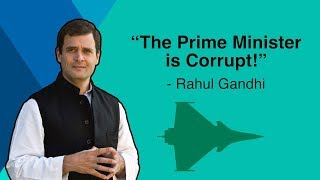 The Prime Minister is Corrupt: Rahul Gandhi on Rafale Deal Scam