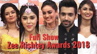 Zee Rishtey Awards 2018 - Full Show - Surbhi,Sriti,Eisha-Adnan, Arjit-Aditi