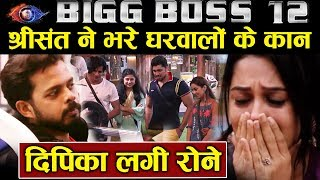 Dipika CRIES BADLY Because Of Sreesanth Heres Why | Bigg Boss 12 Latest Update