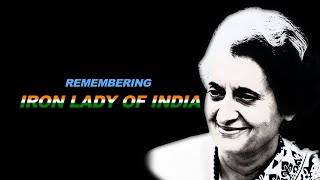 Remembering Iron Lady of India