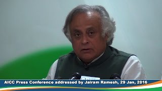 AICC Press Conference addressed by Jairam Ramesh on 29 Jan 2016