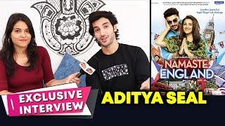 Namaste England Movie   Aditya Seal EXCLUSIVE INTERVIEW