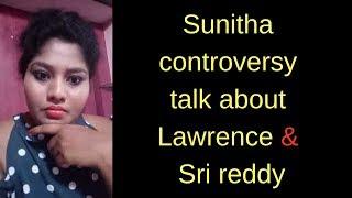 Sunitha controversy talk about Lawrence N Sri reddy