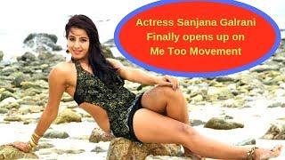 Actress Sanjana Galrani Finally opens up on Me Too Movement