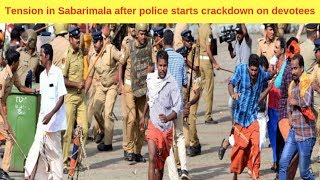 Tension in Sabarimala after police starts crackdown on devotees
