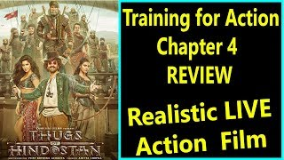 Training Of Action For Thugs Of Hindostan I Chapter 4 Review
