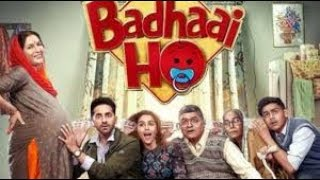 Badhai Ho Full Muvie   Aayushmann Khurrana  Sanya Malhotra  