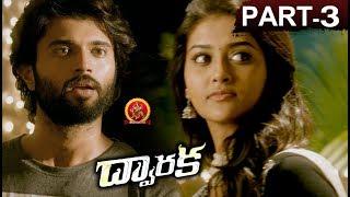 Dwaraka Full Movie Part 3 - 2018 Telugu Full Movies - Vijay Devarakonda, Pooja Jhaveri