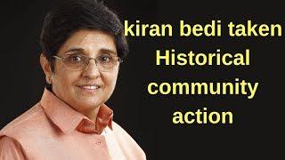 kiran bedi taken historical community action