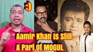 Aamir Khan Is Still A Part Of Mogul!
