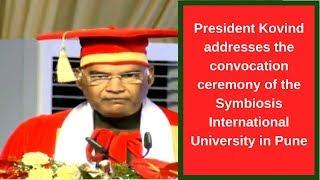 President Kovind addressing the convocation ceremony II Symbiosis International University II  Pune