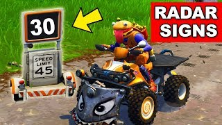 Record a Speed of 25 or more in front of Different RADAR SIGNS - ALL 5 RADAR SIGN LOCATIONS FORTNITE