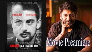 Preamiere Of Vivek Agnihotri Film Buddha In A Traffic Jam