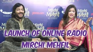 Launch Of The Online Radio Station Mirchi Mehfil With Roop Kumar Rathod