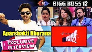 Bigg Buzz Fame Aparshakti Exclusive Interview On BIGG BOSS 12 | Dipika, Karanvir, Megha, Sreesanth