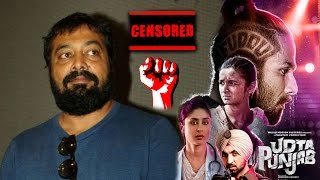 Anurag Kashyap Ready To Fight With Censor Board For Udta Punjab