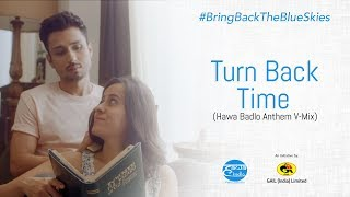 Teaser   Turn Back Time   Hawa Badlo Anthem V Mix  Feat  Amol Parashar, Sarah Hashmi
