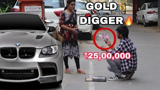 Desi GOLD DIGGER Prank (पैसे देख के लड़की मान गई) India