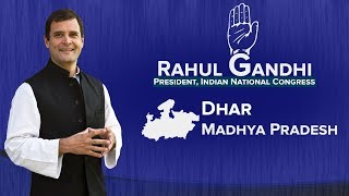 LIVE: Congress President Rahul Gandhi addresses a gathering in Dhar, Madhya Pradesh