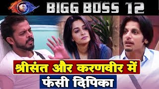 Dipika Kakar TRIES To Patch Up Between Sreesanth And Karanvir | Bigg Boss 12